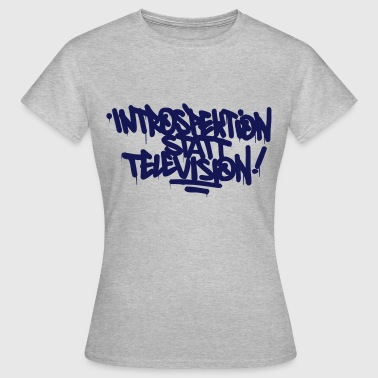Introspection instead Television - Women's T-Shirt