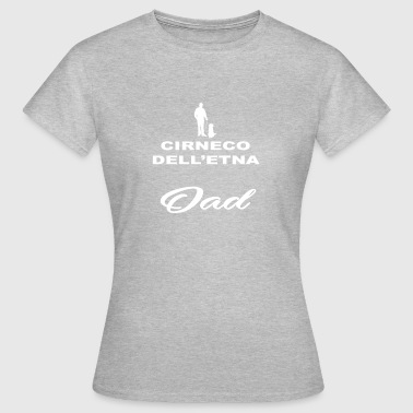 DAD FATHER PAPAL DOG ​​DOG CIRNECO DELL ETNA - Women's T-Shirt