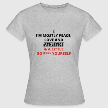 PEACE LOVE YOURSELF FUCK athletic triathlon gymnastics - Women's T-Shirt