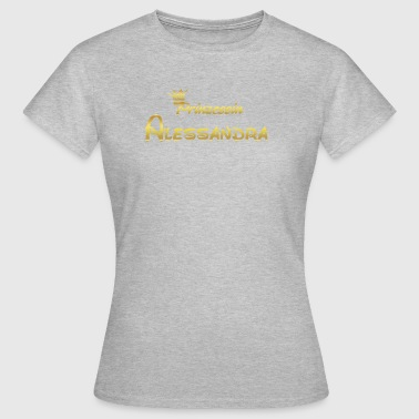 PRINCESS PRINCESS QUEEN GIFT Alessandra - Women's T-Shirt