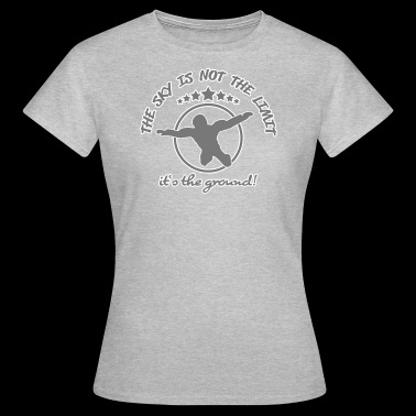 The sky is the Limit - Frauen T-Shirt