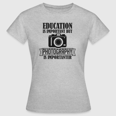Photography is importanter - Women's T-Shirt