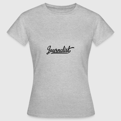 6061912 126628066 Journalist - Women's T-Shirt