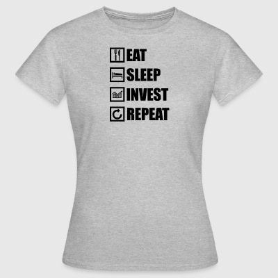EAT SLEEP INVEST SLEEP - Women's T-Shirt