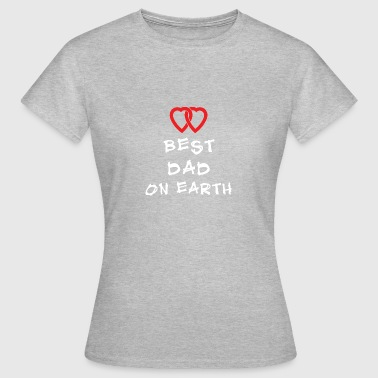 Best Dad On Earth - Women's T-Shirt