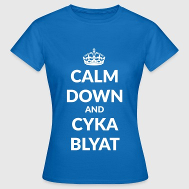 calm down suka blyat - Frauen T-Shirt