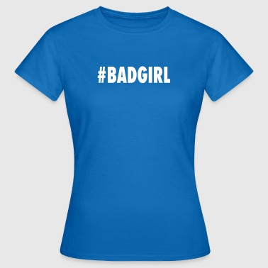 #BADGIRL - Dame-T-shirt