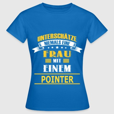 POINTER - Frauen T-Shirt