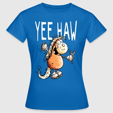 Yee Haw Pferd - Pony - Comic - Cartoon - Horse - Frauen T-Shirt