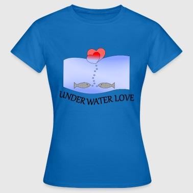 Under Water Under Water Love - Women's T-Shirt