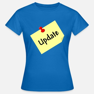 Update Update - Frauen T-Shirt