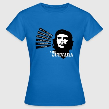 Che Guevara If you tremble with Indignation - Women's T-Shirt