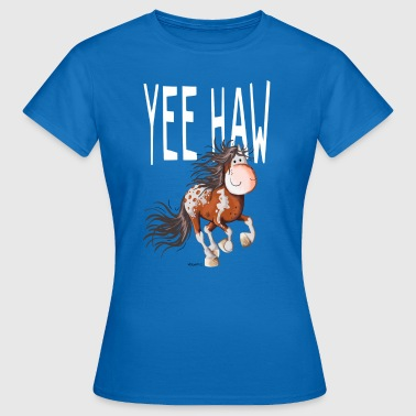 Yee Haw Cheval - Chevaux - Comique - T-shirt Femme