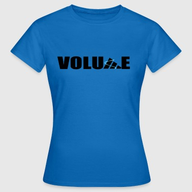 Volume Volumen - Frauen T-Shirt