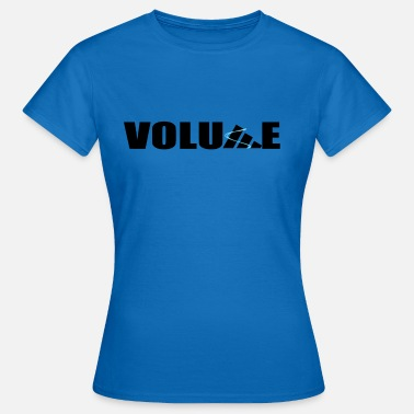 Volume volume - Women's T-Shirt