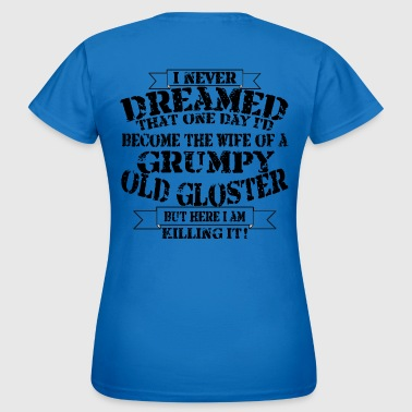 Grumpy Old Gloster Wife - Women's T-Shirt