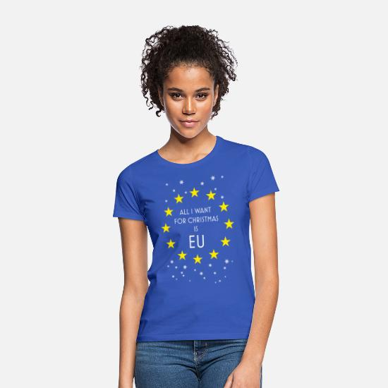 Brexit T-Shirts - Brexit All I Want Is EU - Women's T-Shirt royal blue