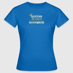queens born NOVEMBER - Frauen T-Shirt