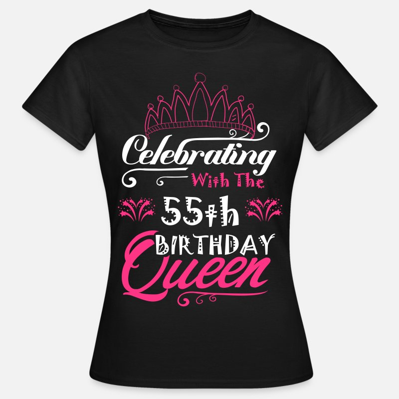 Queen T-Shirts - Celebrating With The 55th Birthday Queen - Women's T-Shirt black