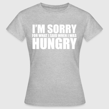 Hungry - Women's T-Shirt