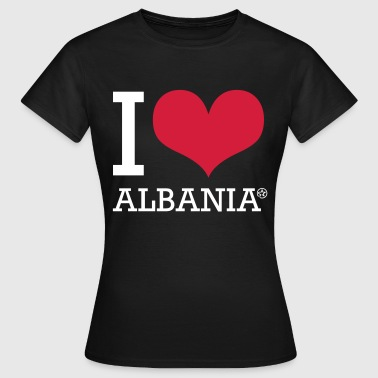 I LOVE ALBANIA - Frauen T-Shirt