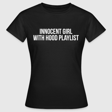 Innocent girl with hood playlist - T-shirt Femme
