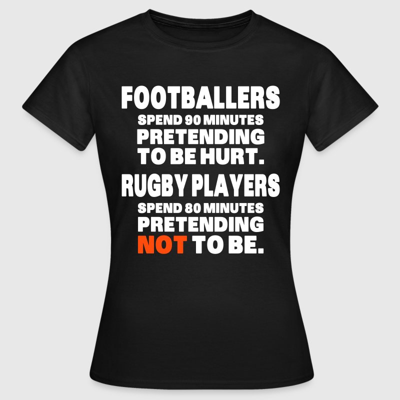 Footballers Pretend to Be Hurt - Vrouwen T-shirt