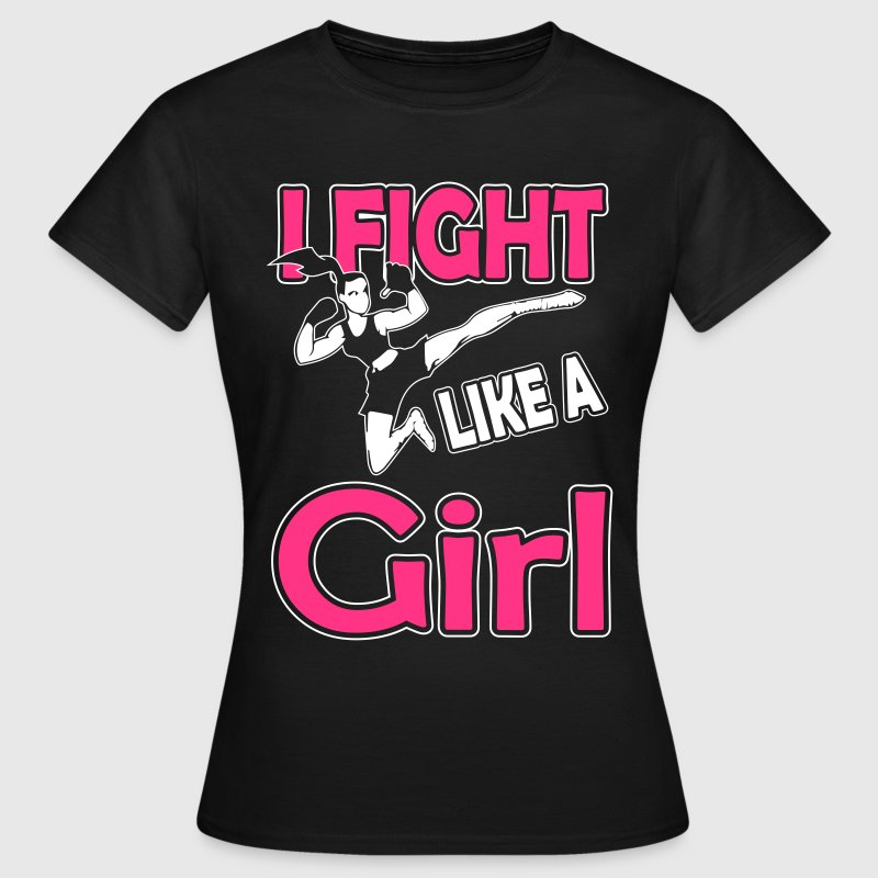 fight like a girl - Camiseta mujer
