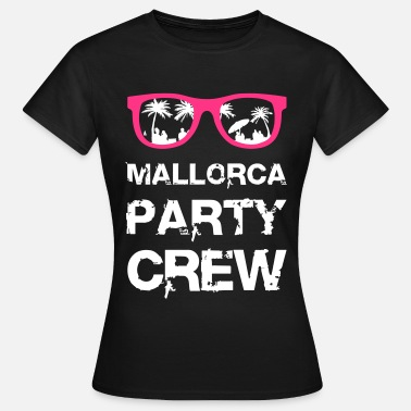 Mallorca  Mallorca Party Crew - Frauen T-Shirt