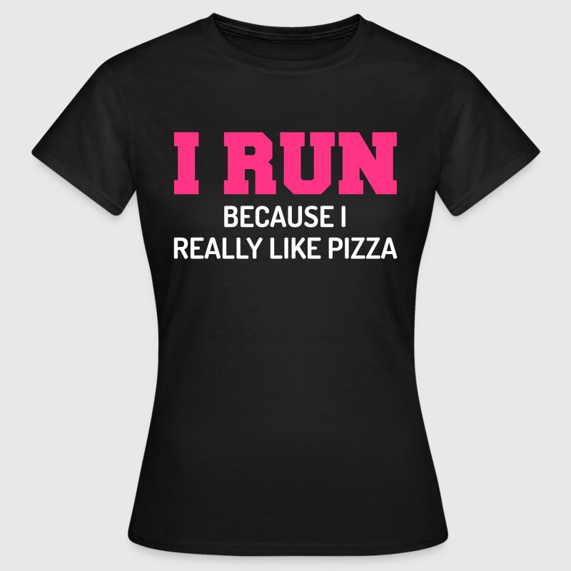 I Run Pizza - Women's T-Shirt