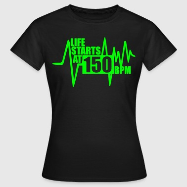 Life starts at 150 BPM - Women's T-Shirt