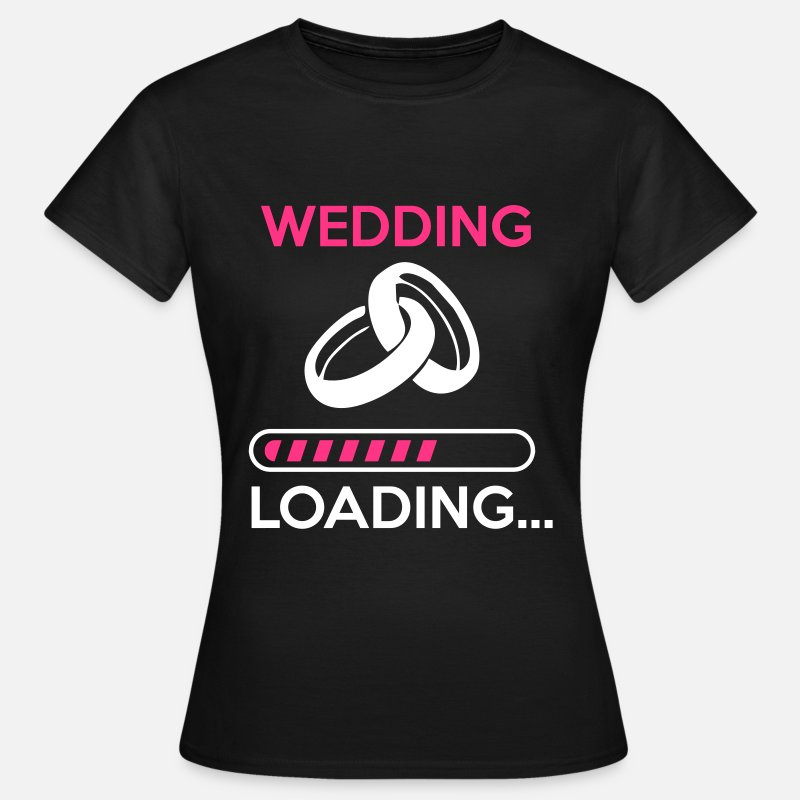 Hen T-Shirts - wedding loading - Stag do - hen party - Women's T-Shirt black