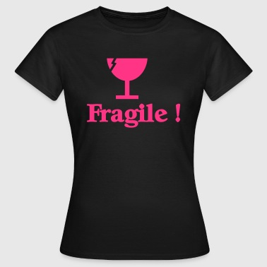Fragile - Frauen T-Shirt