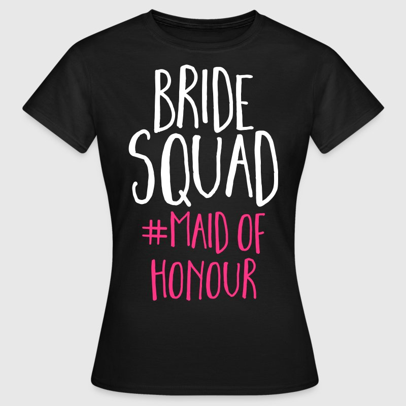 Bride Squad Maid Of Honour  - Women's T-Shirt