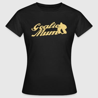 Goalie Mum - Frauen T-Shirt