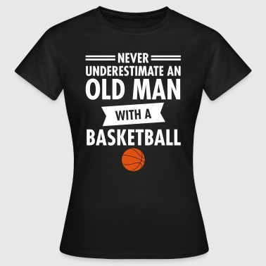 Old Man - Basketball - Frauen T-Shirt