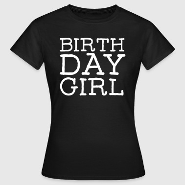 Birthday Girl - Vrouwen T-shirt