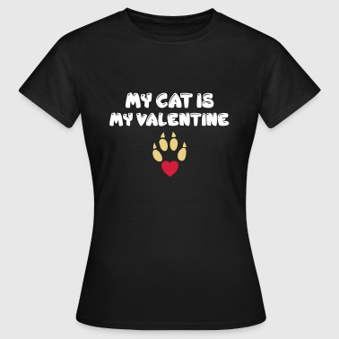 My cat is my valentine - Women's T-Shirt