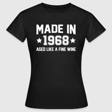Made In 1968 Aged Like A Fine Wine - Women's T-Shirt