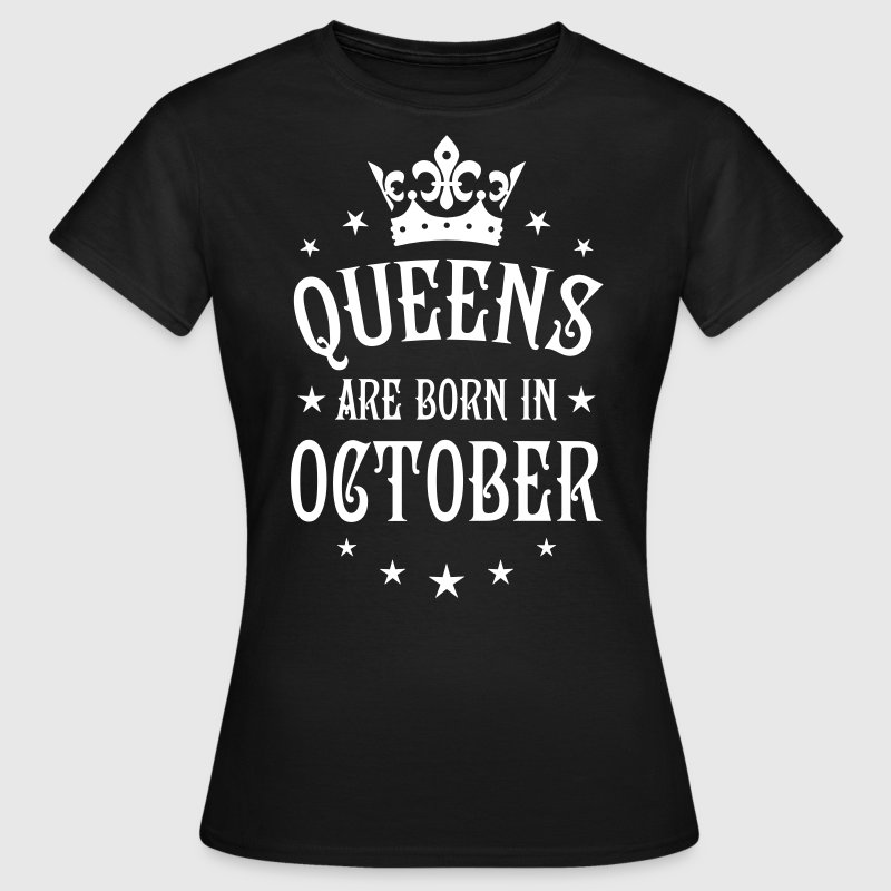 22 Queens are born in October Crown Legends - Frauen T-Shirt