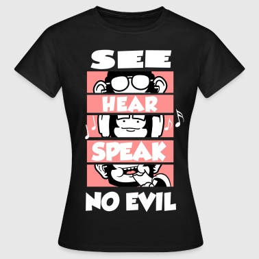 See Hear Speak - Frauen T-Shirt