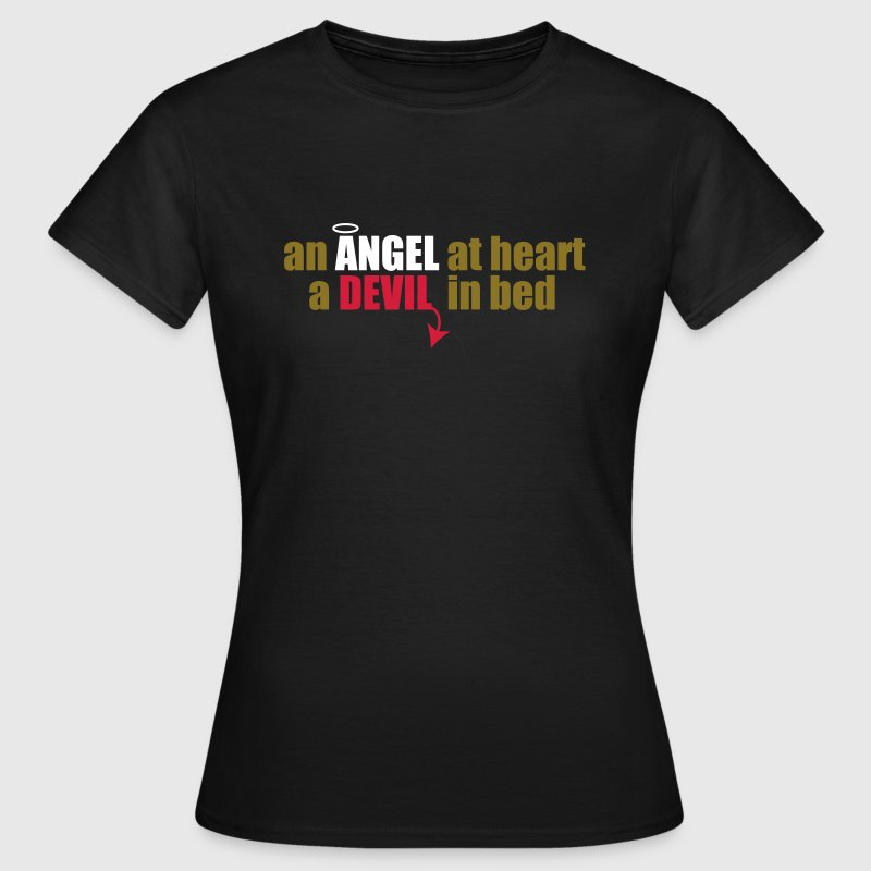 an angel at heart, a devil in bed - Women's T-Shirt