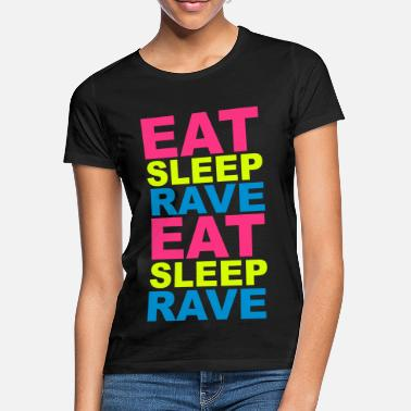 Rave Eat Sleep Rave - T-skjorte for kvinner