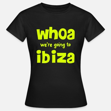 Ibiza Boy Whoa - Women's T-Shirt