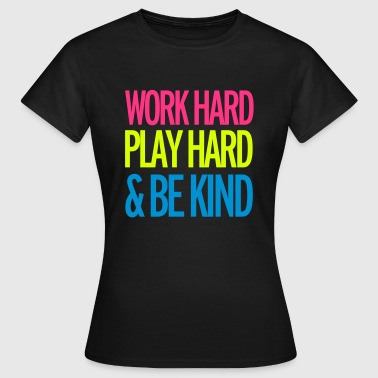 Work Hard - Women's T-Shirt