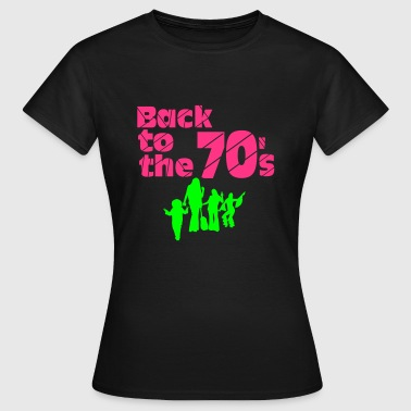 Back to the 70s - Frauen T-Shirt