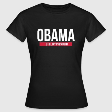 Obama still  My President  - T-skjorte for kvinner