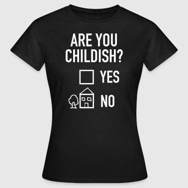 Geek | Are You Childish? - T-shirt dam