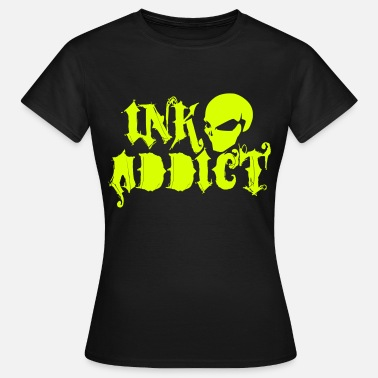 Tattoo Addict TATTOO ADDICT - Women's T-Shirt