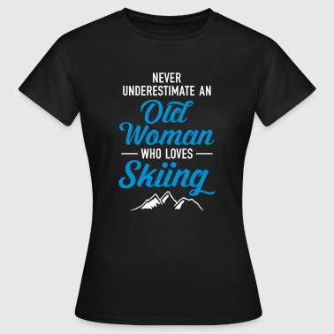 Never Underestimate An Old Woman Who Loves Skiing - Women's T-Shirt